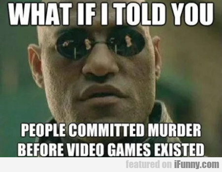 What If I Told You People Commited Murder Before