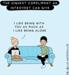 The Highest Compliment An Introvert Can Give