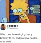 When People Are Singing Happy Birthday To You