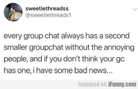 Every Group Chat Always Has A Second Smaller Group