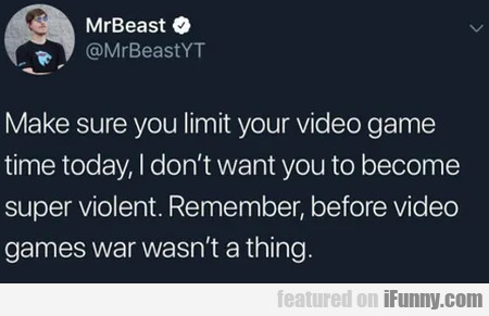 Make Sure You Limit Your Video Game Time