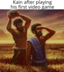 Kain After Playing His First Video Game