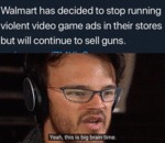 Walmart Has Decided To Stop Running Violent Game..