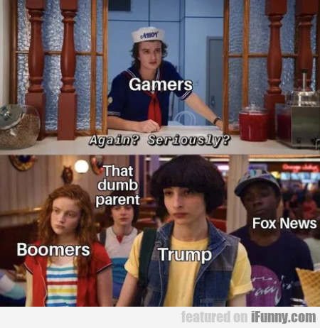 Gamers - Again - Seriously - Boomers - Trump