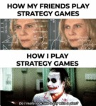 How My Friends Play Strategy Games - How I...