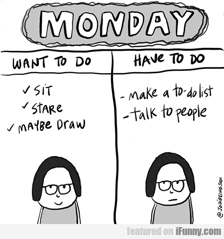 monday - want to do vs. have to do