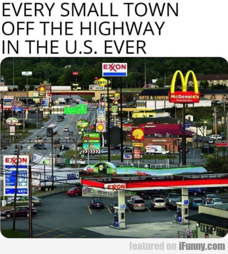 Every Small Town Off The Highway In The U.s. Ever