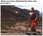 When You Have Defended No Mans Sky Since...
