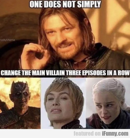 One does not simply - Change the main villain