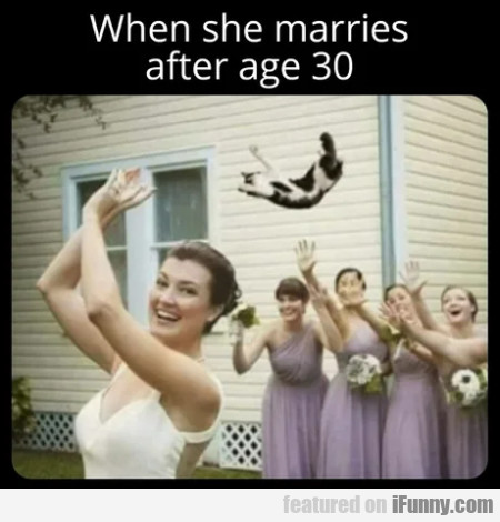 When She Marries After Age 30