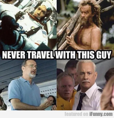Never Travel With This Guy
