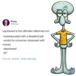 Squidward Is The Ultimate Millennial Icon