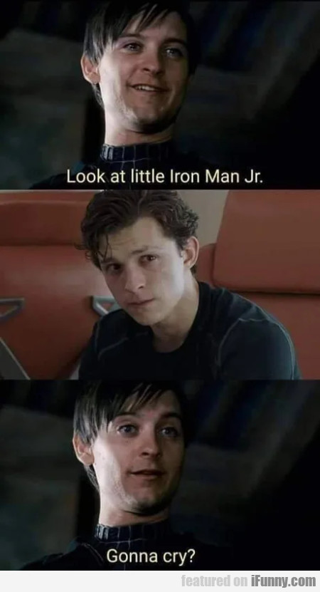 Look At Little Iron Man Jr. - Gonna Cry