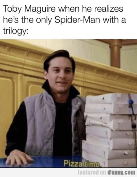 Toby Maguire when he realizes he's the only Spider