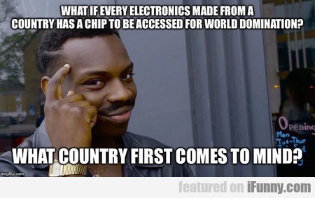 What If Every Electronics Made From A Country...