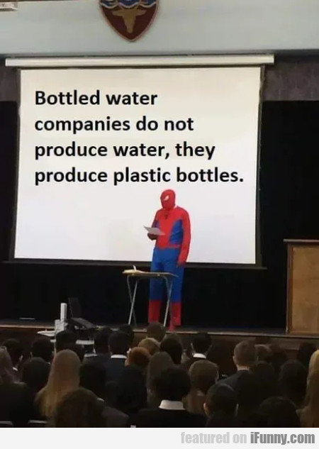 Bottled water companies do not produce water