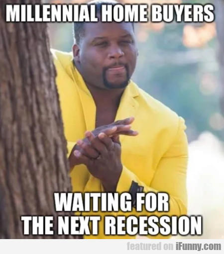 Millennial home buyers - Waiting for the next...