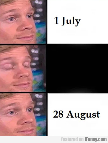 1 July - 28 August