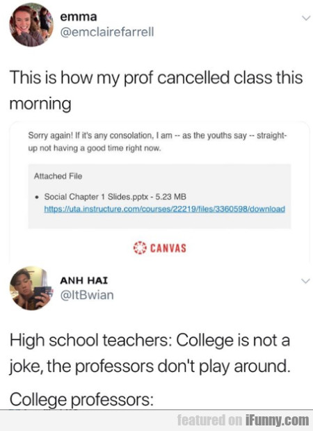 This is how my prof cancelled class this morning