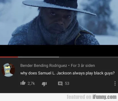 Why Does Samuel L. Jackson Always Play Black