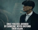 Once You Feel Avoided By Someone Never Disturb