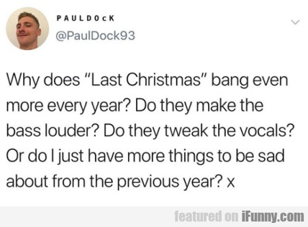 Why Does Last Christmas Bang Even More Every Year