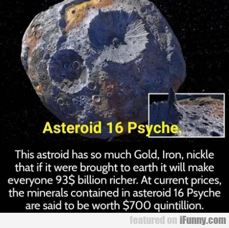 Asteroid 16 psyche - This asteroid has so much...