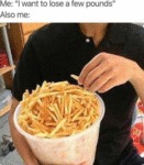 Me - I Want To Lose A Few Pounds - Also Me