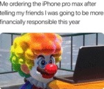 Me Ordering The Iphone Pro Max After Telling My...