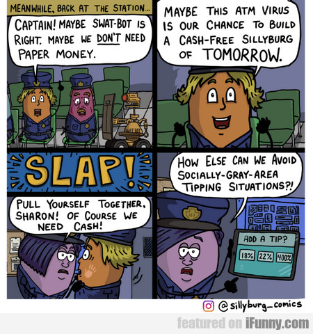 meanwhile, back at the station... captain!...