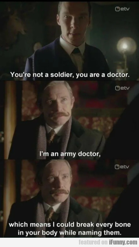 You're Not A Soldier, You Are A Doctor - I'm An...
