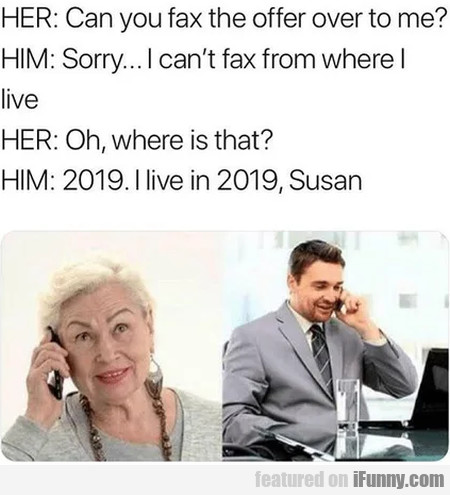 Her - Can You Fax The Offer Over To Me - Him...