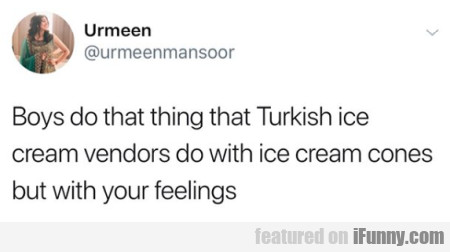 Boys do that thing that Turkish Ice cream vendors