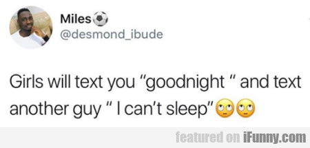 Girls will text you goodnight