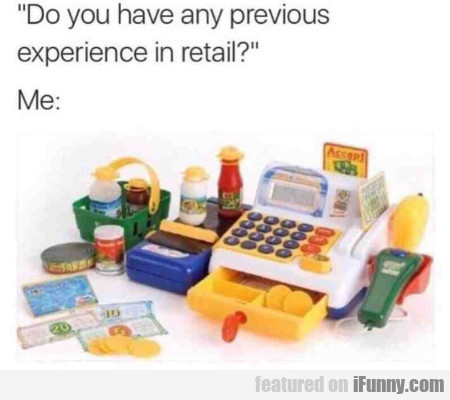 Do You Have Any Previous Experience In Retail?