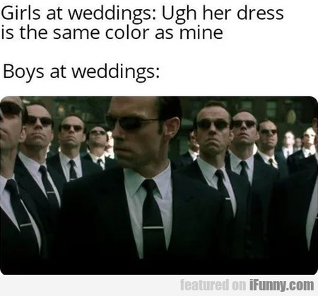 Girls at weddings - Ugh her dress is the same