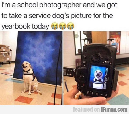 I'm a school photographer and we got to take a...