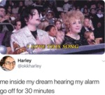Me Inside My Dream Hearing My Alarm Go Off For...