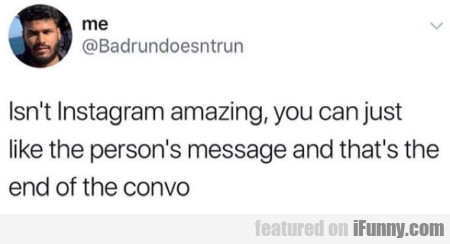 Isn't Instagram Amazing, You Can Just Like The...