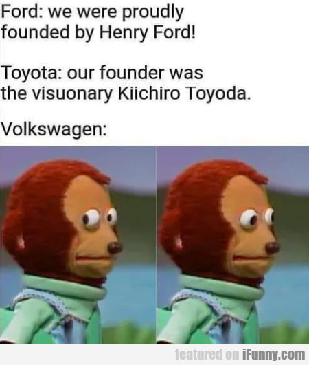 Ford - we were proudly founded by Henry Ford