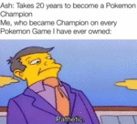 Ash - Takes 20 Years To Become A Pokemon Champion