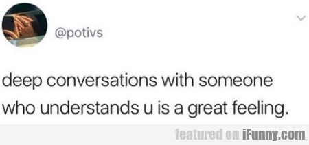 Deep Conversations With Someone Who Understands