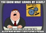 You Know What Grinds My Gears - Not Being Able...