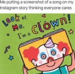 Me Putting A Screenshot Of A Song On My Instagram