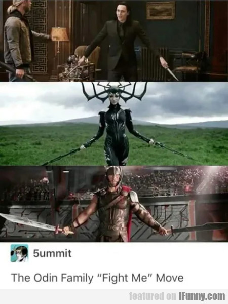 The Odin Family Fight Me Move