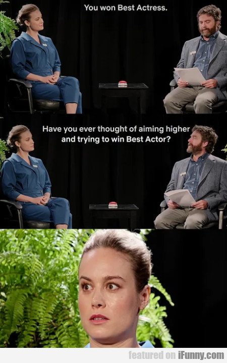 You Won Best Actress - Have You Ever Thought Of