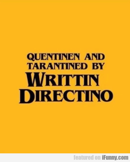Quentinen and Tarantined by Writtin...