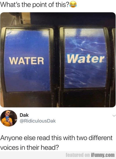 Water - Water - What's the point of this