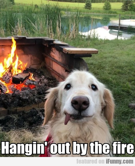 Hangin' out by the fire