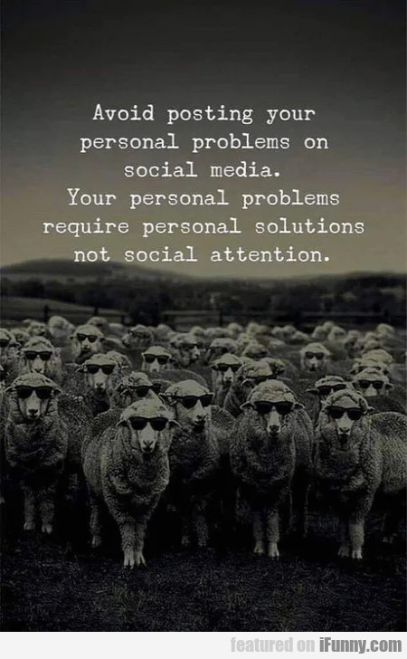 Avoid posting your personal problems on social...